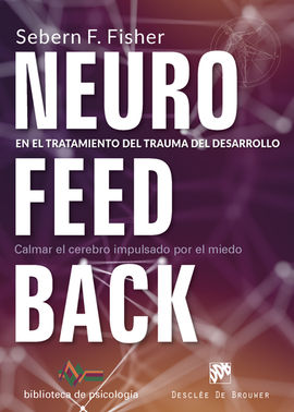 NEUROFEEDBACK EN EL TRATAMIENTO DEL TRAUMA DEL DESARROLLO. CALMAR EL CEREBRO IMP
