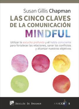 LAS CINCO CLAVES DE LA COMUNICACIÓN MINDFUL. UTILIZAR LA ESCUCHA PROFUNDA Y EL H