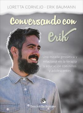 CONVERSANDO CON ERIK. UNA MIRADA GESTÁLTICA Y RELACIONAL EN LA TERAPIA Y EDUCACI