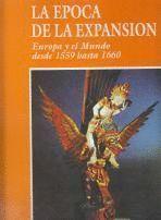 LA EPOCA DE LA EXPANSION. EUROPA Y EL MUNDO DESDE 1559 HASTA 1660