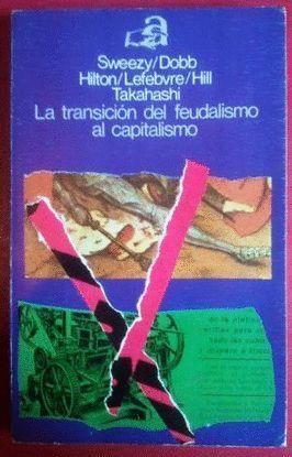 LA TRANSICIÓN DEL FEUDALISMO AL CAPITALISMO