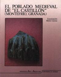 EL POBLADO MEDIEVAL EL CASTILLÓN (MONTEFRÍO, GRANADA). ESTUDIO DE SUS MATERIALES