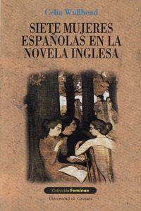 SIETE MUJERES ESPAÑOLAS EN LA NOVELA INGLESA
