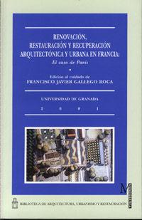 RENOVACIÓN, RESTAURACIÓN Y RECUPERACIÓN ARQUITECTÓNICA Y URBANA EN FRANCIA: EL C