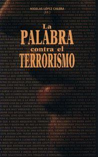 LA PALABRA CONTRA EL TERRORISMO