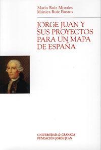 JORGE JUAN Y SUS PROYECTOS PARA UN MAPA DE ESPAÑA