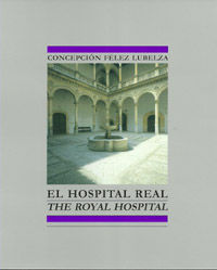 EL HOSPITAL REAL. THE ROYAL HOSPITAL.