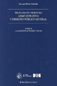 TRATADO DE DERECHO ADMINISTRATIVO Y DERECHO PÚBLICO GENERAL. TOMO X. LA ADMINIST