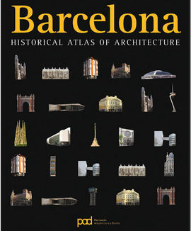 HISTORICAL ATLAS OF ARCHITECTURE BARCELONA