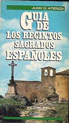 GUÍA DE LOS RECINTOS SAGRADOS ESPAÑOLES