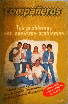 COMPAÑEROS, TUS PROBLEMAS SON NUESTROS PROBLEMAS