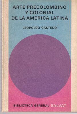 ARTE PRECOLOMBINO Y COLONIAL DE LA AMÉRICA LATINA