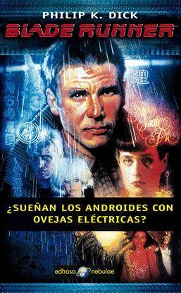 BLADE RUNNER ¿SUEÑAN LOS ANDROIDES CON OVEJAS ELÉCTRICAS?