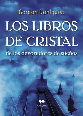 LOS LIBROS DE CRISTAL DE LOS DEVORADORES DE SUE¤OS