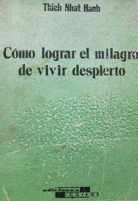 CÓMO LOGRAR EL MILAGRO DE VIVIR DESPIERTO
