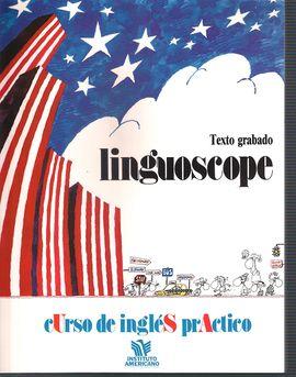 CURSO DE INGLÉS PRÁCTICO LINGUOSCOPE: TEXTO GRABADO