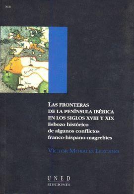 LAS FRONTERAS DE LA PENÍNSULA IBÉRICA EN LOS S. XVIII Y XIX. ESBOZO HISTÓRICO DE