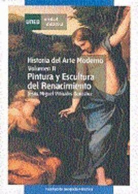 HISTORIA DEL ARTE MODERNO. PINTURA Y ESCULTURA DEL RENACIMIENTO. VOL-II