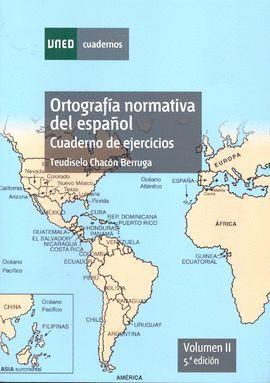 ORTOGRAFÍA NORMATIVA DEL ESPAÑOL. CUADERNO DE EJERCICIOS. VOLUMEN II. 5ª EDICIÓN