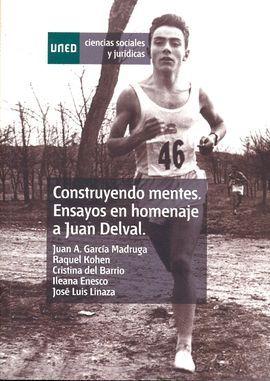 CONSTRUYENDO MENTES. ENSAYOS EN HOMENAJE A JUAN DELVAL. CONSTRUCTING MINDS. ESSA