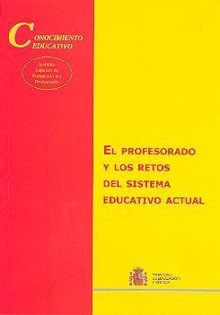 EL PROFESORADO Y LOS RETOS DEL SISTEMA EDUCATIVO ACTUAL