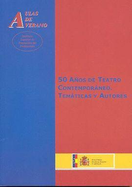 50 AÑOS DE TEATRO CONTEMPORÁNEO. TEMÁTICAS Y AUTORES