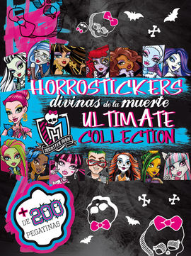 MONSTER HIGH. HORROSTICKERS DIVINAS DE LA MUERTE. ULTIMATE COLLECTION