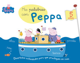 MIS PALABRAS CON PEPPA - 5 AÑOS (APRENDO CON PEPPA PIG)