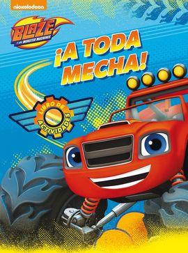 ¡A TODA MECHA! (BLAZE Y LOS MONSTER MACHINES. ACTIVIDADES)