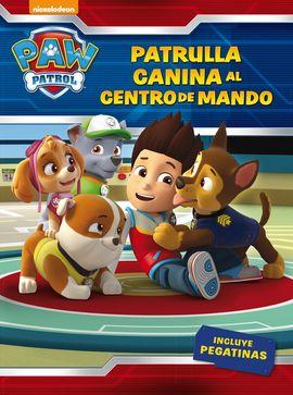 ¡PATRULLA CANINA, AL CENTRO DE MANDO! (PAW PATROL - PATRULLA CANINA. ACTIVIDADES