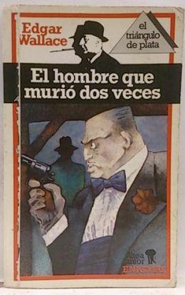 EL HOMBRE QUE MURIÓ DOS VECES