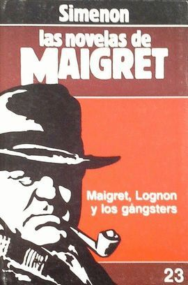 MAIGRET, LOGNON Y LOS GÁNGSTERS