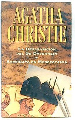 DESAPARICIÓN DEL SR. DAVENHEIM ; ASESINATO EN MESOPOTAMIA