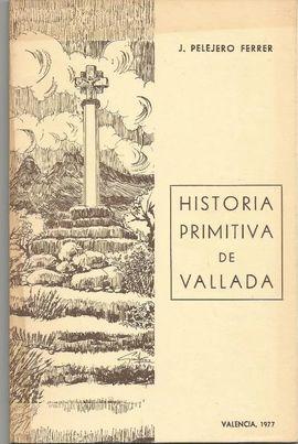 HISTORIA PRIMITIVA DE VALLADA