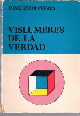 VISLUMBRES DE LA VERDAD