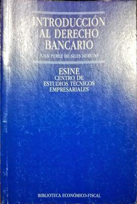 INTRODUCCIÓN AL DERECHO BANCARIO