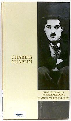 CHARLES CHAPLIN : EL GENIO DEL CINE