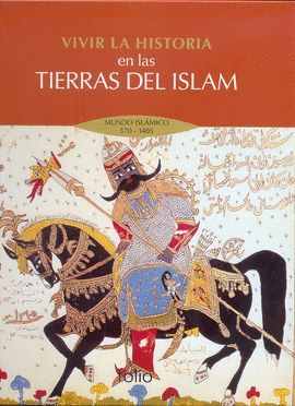 VIVIR LA HISTORIA EN LAS TIERRAS DEL ISLAM