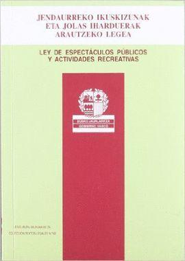 LEY DE ESPECTÁCULOS, ESTABLECIMIENTOS PÚBLICOS Y ACTIVIDADES RECREATIVAS - JENDAURREKO IKUSKIZUNAK E