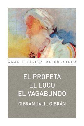 EL PROFETA. EL LOCO. EL VAGABUNDO