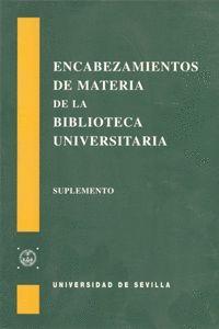 ENCABEZAMIENTOS DE MATERIA DE LA BIBLIOTECA UNIVERSITARIA DE SEVILLA.
