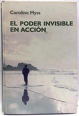EL PODER INVISIBLE EN ACCIÓN