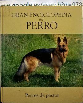 GRAN ENCICLOPEDIA DEL PERRO , PERROS DE PASTOR
