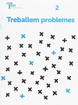 TREBALLEM PROBLEMES 2 PRIMÀRIA BAULA
