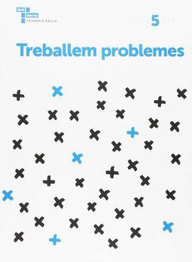 TREBALLEM PROBLEMES 5 PRIMÀRIA BAULA