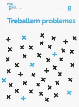 TREBALLEM PROBLEMES 8 PRIMÀRIA BAULA
