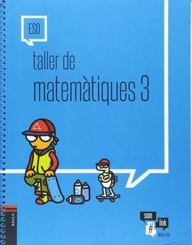 TALLER DE MATEMÀTIQUES 3 ESO
