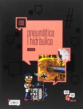 QUADERN TECNOLOGIA ESO : PNEUMÀTICA I HIDRÀULICA