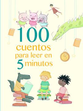 100 CUENTOS PARA LEER EN 5 MINUTOS