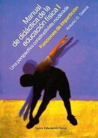 MANUAL DE DIDÁCTICA DE LA EDUCACIÓN FÍSICA, VOL. 1